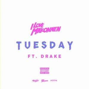 I love Makonnen tuesday Drake