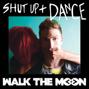 shut up dance walk the moon