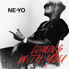 Ne-You coming with you